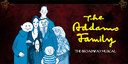 Come see The Addams Family!